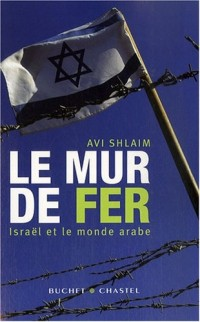 Le mur de fer : Israël et le monde arabe