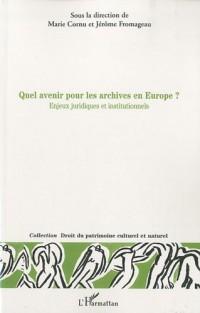 Quel avenir pour les archives en europe? : Enjeux juridiques et institutionnels