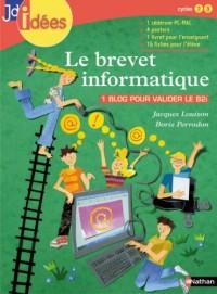Brevet Informatique et Internet 1 Bloc pour Valider le B2i + 1 Cdr + 4 Posters