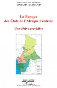 La banque des Etats de l'Afrique Centrale : Une dérive prévisible