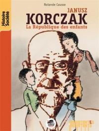 Janusz Korczak : La République des enfants