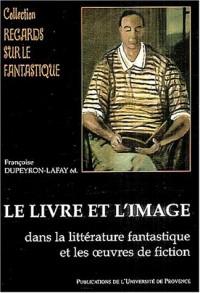 Le livre et l'image dans la littérature fantastique et les oeuvres de fiction