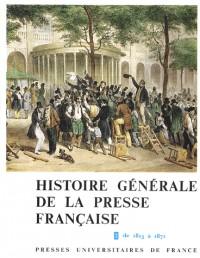 Histoire générale de la presse française, tome 2 : De 1815 à 1871