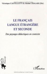 Le Français langue étrangère et seconde : Des paysages didactiques en contexte