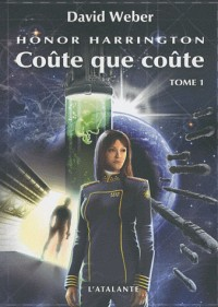 Honor Harrington, tome 11 : Coûte que coûte I