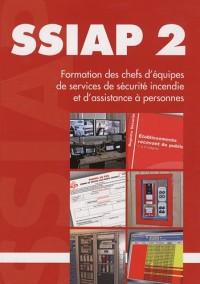 SSIAP 2 : formation des chefs d'équipes de services de sécurité incendie et d'assistance à personnes