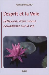 L'esprit et la Voie : Réflexions d'un moine bouddhiste sur la vie