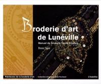 Broderie d'art de Lunéville : Manuel de broderie Haute Couture
