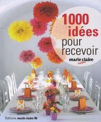 1000 idées pour recevoir : Décoration pour petites et grandes occasions