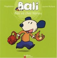 Bali va chez Nanou