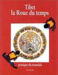 Tibet, la roue du temps : Pratique du mandala
