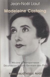 Madeleine Castaing : Mécène à Montparnasse Décoratrice à Saint-Germain-des-Près
