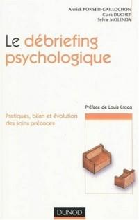 Le débriefing psychologique : Pratique, bilan et évolution des soins