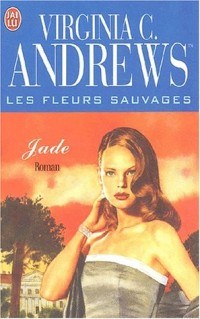 Les Fleurs sauvages, tome 3 : Jade