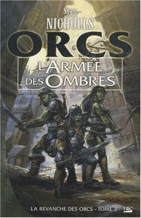 La Revanche des Orcs, tome 2 : L'Armée des ombres