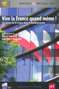 Vive la France quand même ! Les atouts de la France dans la mondialisation