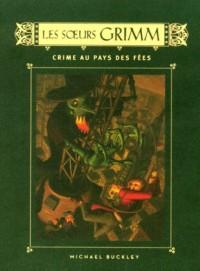 Les Soeurs Grimm Détectives de contes de fées, Tome 4 : Crime au pays des fées