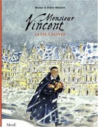 Monsieur Vincent : La vie à sauver