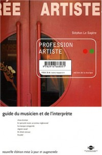 Profession artiste : Guide du musicien et de l'interprète