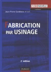 Fabrication par usinage