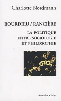 Bourdieu / Rancière : La politique entre sociologie et philosophie