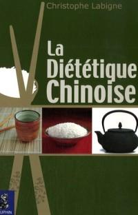 La diététique chinoise : L'alimentation énergétique selon la médecine chinoise pluri-millénaire