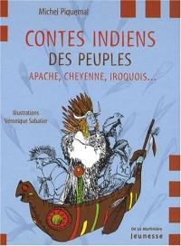 Contes indiens des peuples apache, cheyenne, iroquois...