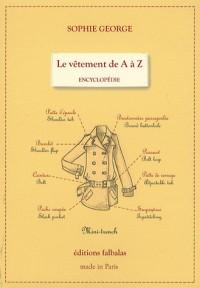 Le vêtement de A à Z : Encyclopédie thématique de la mode et du textile