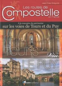 Les routes de Compostelle en France : A la rencontre du patrimoine sur les voies de Tours et du Puy