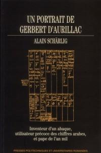 Gerbert d'Aurillac - Inventeur d'Abaque, Utilisateur Precocedes Chiffres Arabes et Pape de l'An Mil
