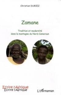 Zamane : Tradition et modernité dans la montagne du Nord-Cameroun