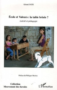 Ecole et valeurs : la table brisée ? : Laïcité et pédagogie