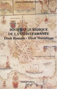 Histoire juridique de la Méditerranée : Droit romain, droit musulman