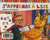 J'apprends à lire : Syllabes et mots fréquents