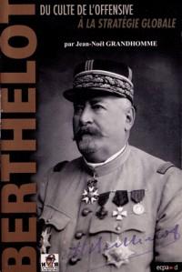 Berthelot - Du culte de l'offensive à la strategie globale