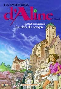 Les aventures d'Aline, Tome 2 : Le défi du temps