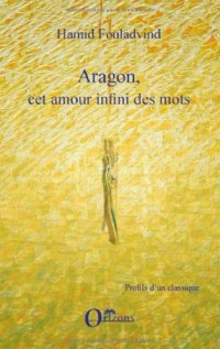 Aragon, cet amour infini des mots