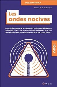 Les ondes nocives - Les solutions pour se protéger des ondes... ABC