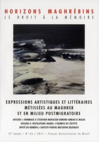 Expressions Artistiques et Litteraires Metissees au Maghreb et en Milieu Postmigratoire