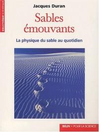 Sables émouvants : La physique du sable au quotidien