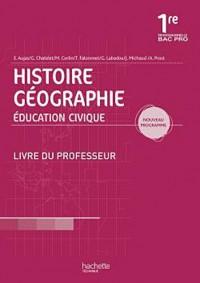 Histoire Géographie Éducation civique 1re Bac Pro - Livre professeur - Ed.2010