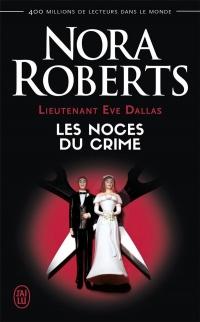 Lieutenant Eve Dallas - 44 - les Noces du Crime