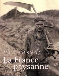 Il y a un siècle... : La France paysanne