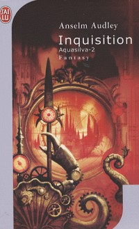 Aquasilva, Tome 2 : Inquisition