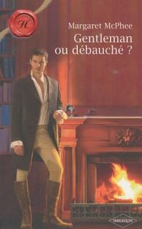 Gentleman ou débauché ?
