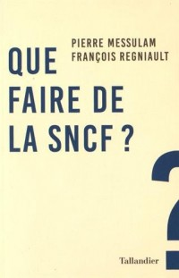 Que faire de la SNCF ?