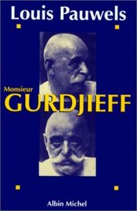 Monsieur Gurdjieff : Documents, témoignages, textes et commentaires sur une société initiatique contemporaine