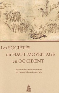 Les Sociétés du Haut Moyen Age en Occident : Textes et documents