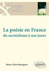 La Poésie en France du Surréalisme a Nos Jours