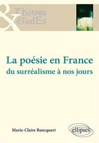 La Poésie en France du Surréalisme à nos Jours